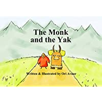 The Monk and the Yak: Children's Picture Book: Bedtime Story for Kids on Friendship and Trust in Life (Age 4-8) Inspiring Children's Books