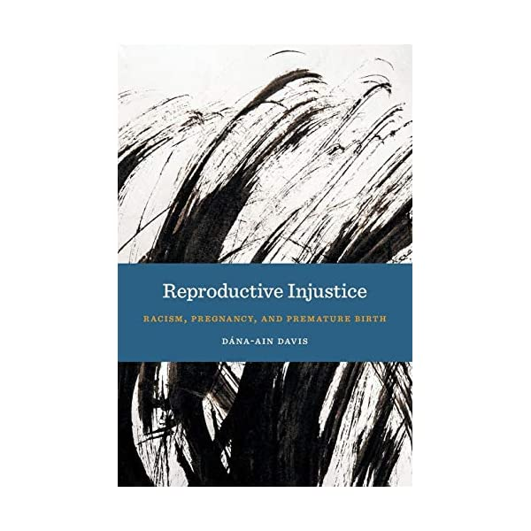 Reproductive Injustice (Anthropologies of American Medicine: Culture, Power, and Practice)                         (Paperback)