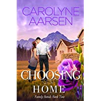 Choosing Home (Family Bonds Book 2)