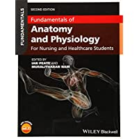 Fundamentals of Anatomy and Physiology: For Nursing and Healthcare Students