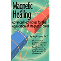 Magnetic Healing: Advanced Techniques for the Application of  Magnetic Forces