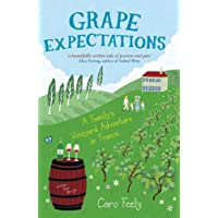 Grape Expectations: A Family's Vineyard Adventure in France (Caro Feely Book 1)