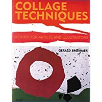 Collage Techniques: A Guide for Artists and Illustrators