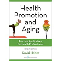 Health Promotion and Aging: Practical Applications for Health Professionals