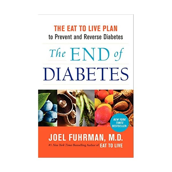 The End of Diabetes: The Eat to Live Plan to Prevent and Reverse Diabetes (Eat for Life)                         (Hardcover)