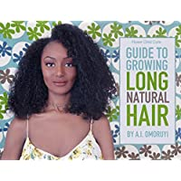 Guide To Growing Long Natural Hair