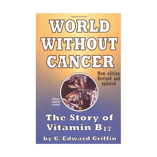 World Without Cancer: The Story of Vitamin B17                         (Paperback)