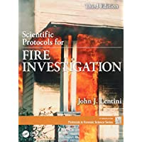 Scientific Protocols for Fire Investigation, Third Edition (Protocols in Forensic Science)