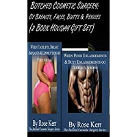 Botched Cosmetic Surgery: Of Breasts, Faces, Butts & Penises. (2 Book Holiday Gift Set) (The Botched Cosmetic Surgery Series 3)