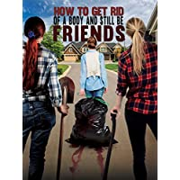 How to Get Rid of a Body and Still Be Friends