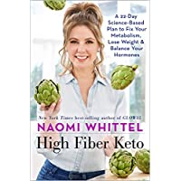 High Fiber Keto: A 22-Day Science-Based Plan to Fix Your Metabolism, Lose Weight & Balance Your Hormones