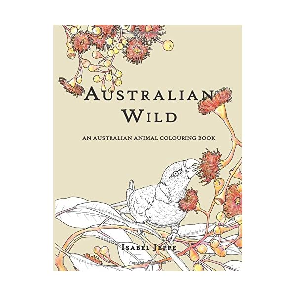 Australian Wild: An Australian Animal Colouring Book                         (Paperback)