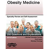 Obesity Medicine: Specialty Review and Self-Assessment (StatPearls Review Series Book 153)