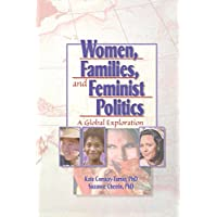 Women, Families, and Feminist Politics: A Global Exploration (Haworth Innovations in Feminist Studies)