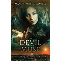 The Devil And The Muse: The Creatives Series, Book 2:  A Dark And Seductive Supernatural Suspense Thriller