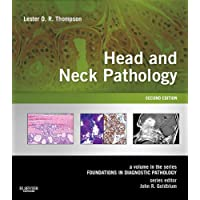 Head and Neck Pathology E-Book: A Volume in the Series: Foundations in Diagnostic Pathology