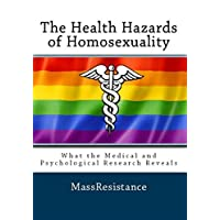 The Health Hazards of Homosexuality: What the Medical and Psychological Research Reveals