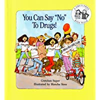 You Can Say No To Drugs (DRUG-FREE KIDS BOOKS)