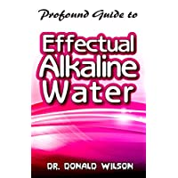 Profound Guide To Effectual Alkaline Water