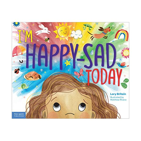 I'm Happy-Sad Today: Making Sense of Mixed-Together Feelings                         (Hardcover)