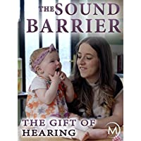The Sound Barrier: The Gift of Hearing