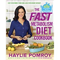 The Fast Metabolism Diet Cookbook: Eat Even More Food and Lose Even More Weight