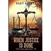 When Justice Is Done (Johnny Black Western Adventure Series)