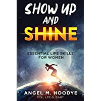 Show Up and Shine!: Essential Life Skills for Women