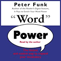 Word Power: The Fastest and Easiest Way to Expand Your Vocabulary