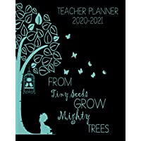 From Tiny Seeds Grow Mighty Trees Teacher Planner: Vertical Academic Year Lesson Plan Calendar 8 Period Full Year (Lesson Plan Books For Teachers 2020-2021)