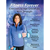 Fitness Forever-Exercises to Age Gracefully with Strength