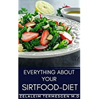 EVERYTHING ABOUT YOUR SIRTFOOD-DIET