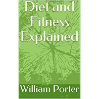 Diet and Fitness Explained