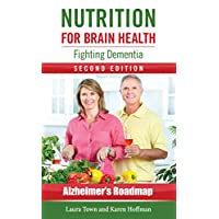 Nutrition for Brain Health: Fighting Dementia (Second Edition)
