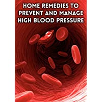 Home remedies to Prevent and Manage High Blood Pressure