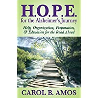 HOPE for the Alzheimer's Journey: Help, Organization, Preparation, and Education for the Road Ahead