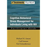 Cognitive-Behavioral Stress Management for Individuals Living with HIV: Facilitator Guide (Treatments That Work)