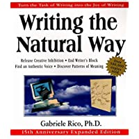 Writing the Natural Way: Turn the Task of Writing into the Joy of Writing, 15th Anniversary Expanded Edition