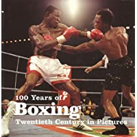 100 Years of Boxing (Twentieth Century in Pictures)