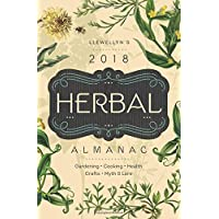 Llewellyn's 2018 Herbal Almanac: Gardening, Cooking, Health, Crafts, Myth & Lore (Llewellyn's Herbal Almanac)