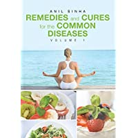 Remedies and Cures For The Common Diseases