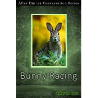 Bunny Racing: After Dinner Conversation Short Story Series