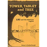 Tower, tablet, and tree: LSU and the American Legion : the interwar years, 1919-1941