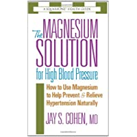 The Magnesium Solution for High Blood Pressure (The Square One Health Guides)