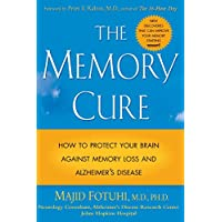 The Memory Cure : How to Protect Your Brain Against Memory Loss and Alzheimer's Disease