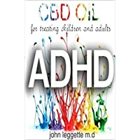 CBD oil for treating children and adults ADHD: All you need to know about using cbd oil for ADHD.