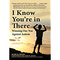 I Know You're in There: Winning Our War Against Autism