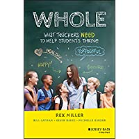 WHOLE: What Teachers Need to Help Students Thrive