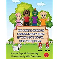 It's Only A Common Sense Germs Thing: Volume 3 (If You Don't Know, Now You Know!)