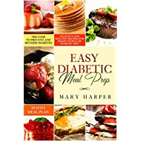 Easy Diabetic Meal Prep: Delicious and Healthy Recipes for Smart People on Diabetic Diet – 30 Days Meal Plan –